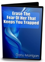 erase the fear of her that keeps you trapped