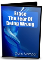Erase The Fear Of Being Wrong