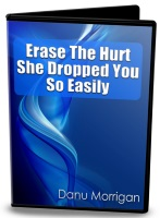 Erase The Hurt She Dropped You So Easily