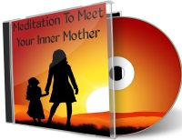 Meditation To Meet Your Inner Mother