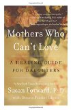 Mothers Who Can't Love: A Healing Guide for Daughters