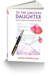 To The Unloved Daughter - Notes From Your Inner Mother